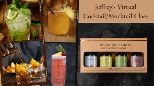 Jeffrey's Virtual Cocktail/Mocktail Making Class