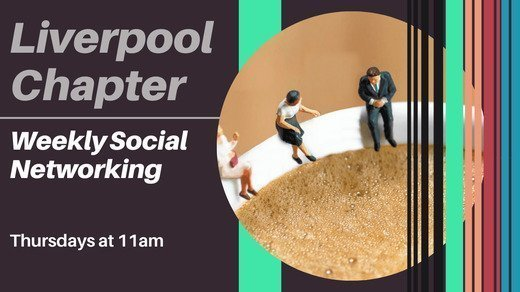Liverpool Chapter - Weekly Social Networking